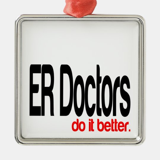 ER Doctors do it Better Christmas Ornament