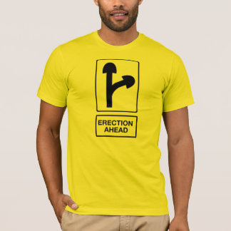 Erection Ahead T-Shirt
