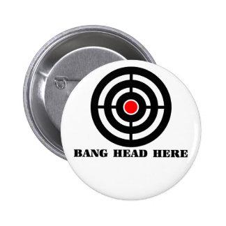 Ergonomic Stress Relief: Bang Head Here 6 Cm Round Badge