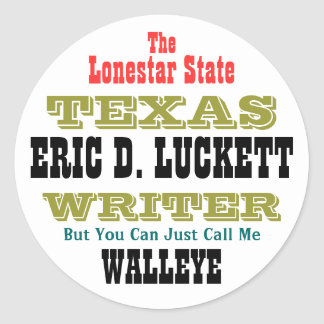 ERIC D. LUCKETT, The, Lonestar State, TEXAS, WR... Classic Round Sticker