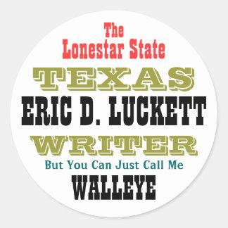 ERIC D. LUCKETT, The, Lonestar State, TEXAS, WR... Round Sticker