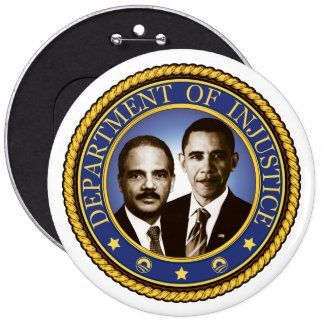 Eric Holder and the Department of Injustice 6 Cm Round Badge