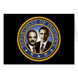 Eric Holder and the Department of Injustice Greeting Card