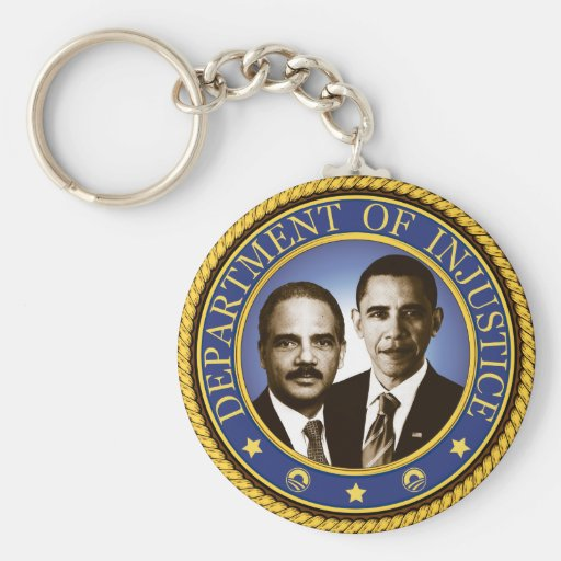 Eric Holder and the Department of Injustice Key Chain