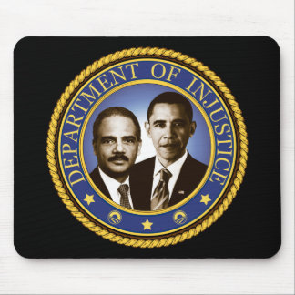 Eric Holder and the Department of Injustice Mouse Pad