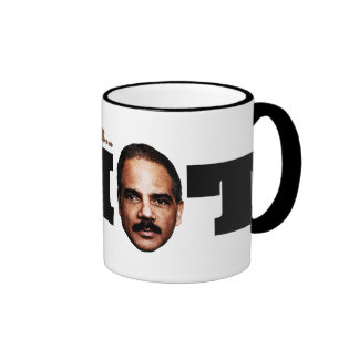 Eric Holder is an Idiot Coffee Mug