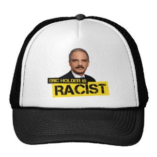 Eric Holder is Racist Cap