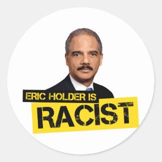 Eric Holder is Racist Round Sticker