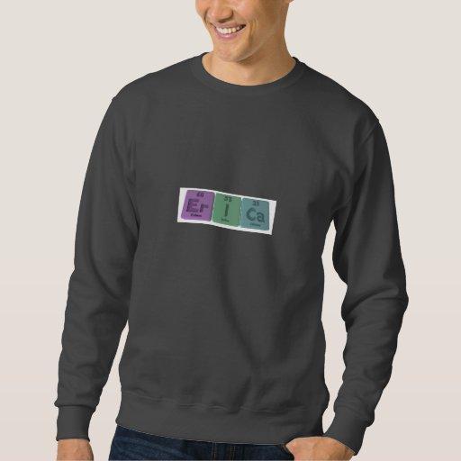 Erica-Er-I-Ca-Erbium-Iodine-Calcium.png Pullover Sweatshirt
