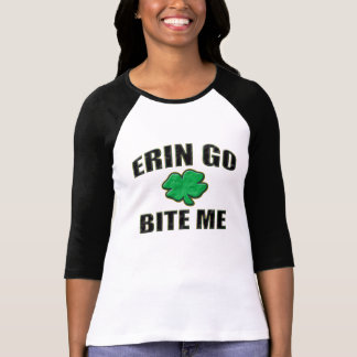 Erin Go Bite Me T-Shirt