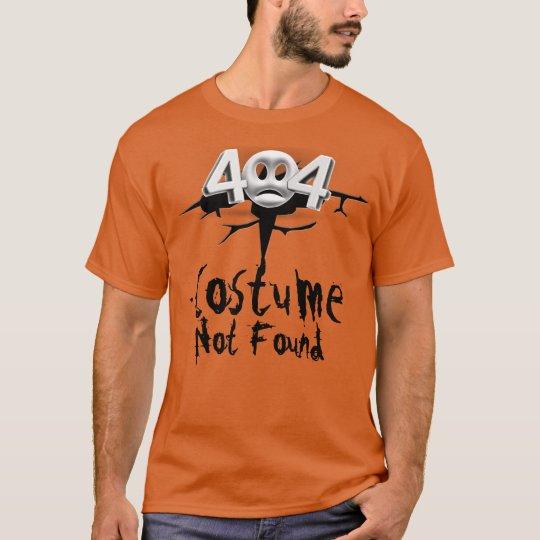 Error 404: Costume Not Found T-Shirt