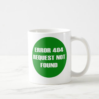 Error-404-Request-Not-Found Coffee Mug