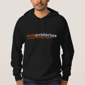 Ervin Architecture Dream Saying Hoodies