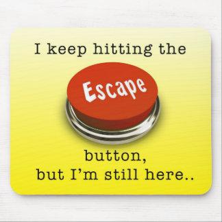 Escape button funny mousepad