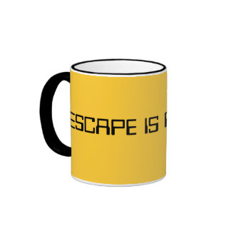 ESCAPE IS POSSIBLE COFFEE MUGS
