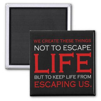 Escape Life magnet