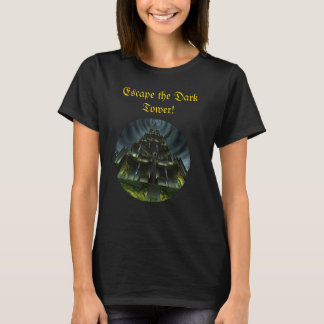 Escape the Dark Tower! T-Shirt