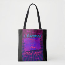 Escape the Dead Mall Tote Bag