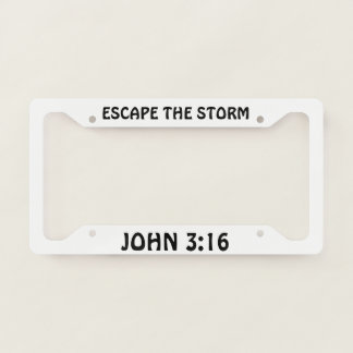 Escape the Storm John 3:16 Licence Plate Frame