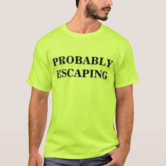 escaping T-Shirt