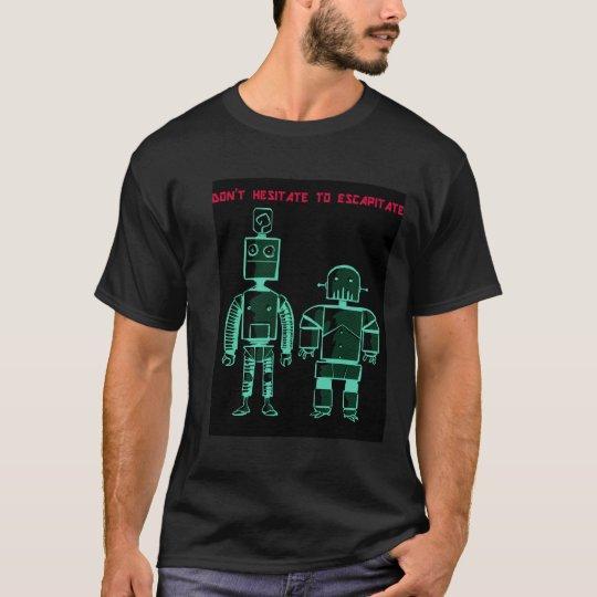 Escapitate T-Shirt