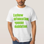 Eschew Obfuscation Value T-shirt