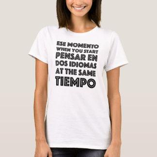 """""""Ese Momento"""" camiseta graciosa en español/ingles T-Shirt"""