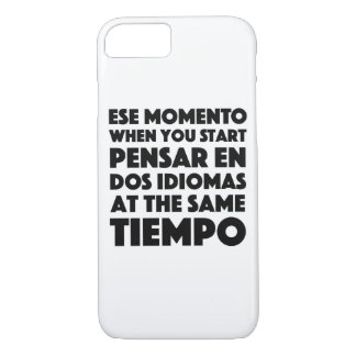 Ese Momento When You Start Language Student iPhone 7 Case