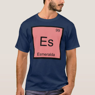Esmeralda Name Chemistry Element Periodic Table T-Shirt
