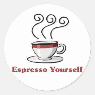 Espresso Yourself Classic Round Sticker
