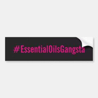 #essentialoilsgangsta Bumber Sticker
