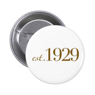 Est 1929 6 cm round badge