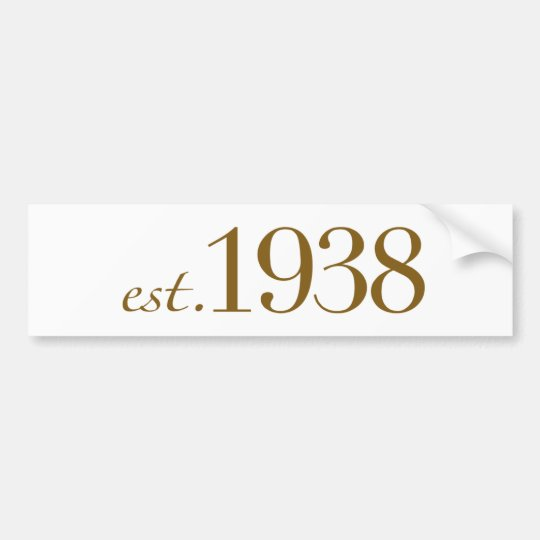 Est 1938 bumper sticker