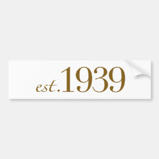 Est 1939 bumper sticker