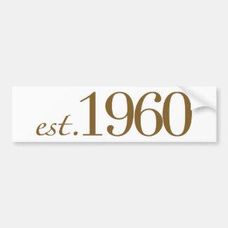 Est 1960 bumper sticker