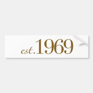 Est 1969 bumper sticker