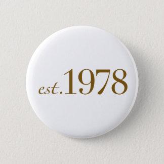 Est 1978 6 cm round badge