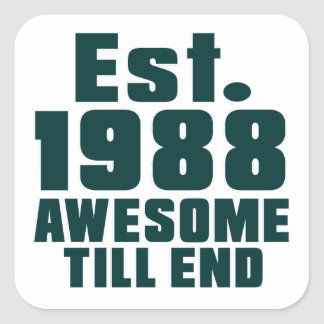 Est. 1988 awesome till end square sticker
