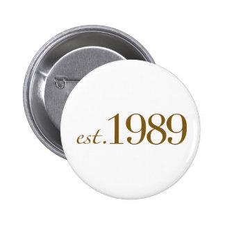 Est 1989 6 cm round badge