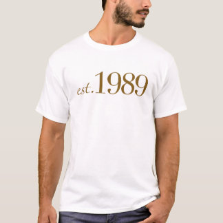 Est 1989 T-Shirt