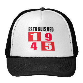 Established 1945 Birthday Designs Trucker Hats
