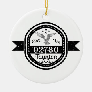 Established In 02780 Taunton Christmas Ornament