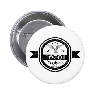 Established In 10701 Yonkers 6 Cm Round Badge