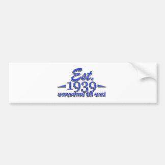 Established in 1939 bumper sticker