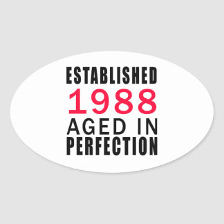 Established In 1988 Aged In Perfection Sticker