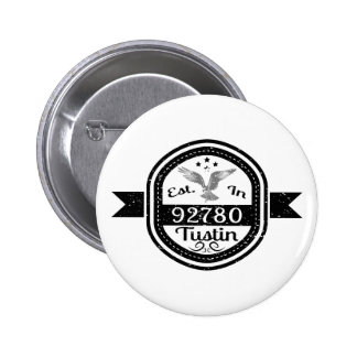 Established In 92780 Tustin 6 Cm Round Badge