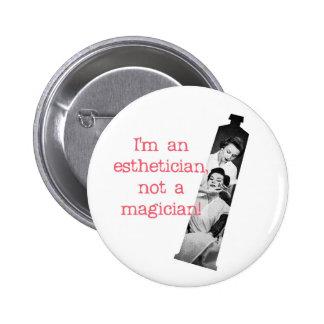 Esthetician Not a Magician Button