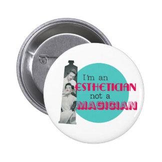 Esthetician Not a Magician Funny Retro Button