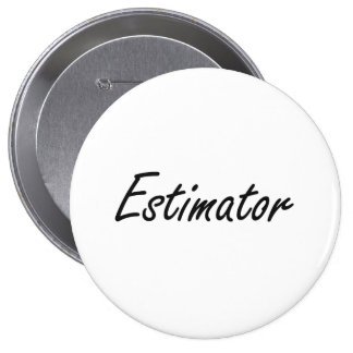 Estimator Artistic Job Design 10 Cm Round Badge