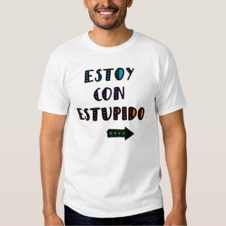 Estoy Con Estupido Tee Shirt
